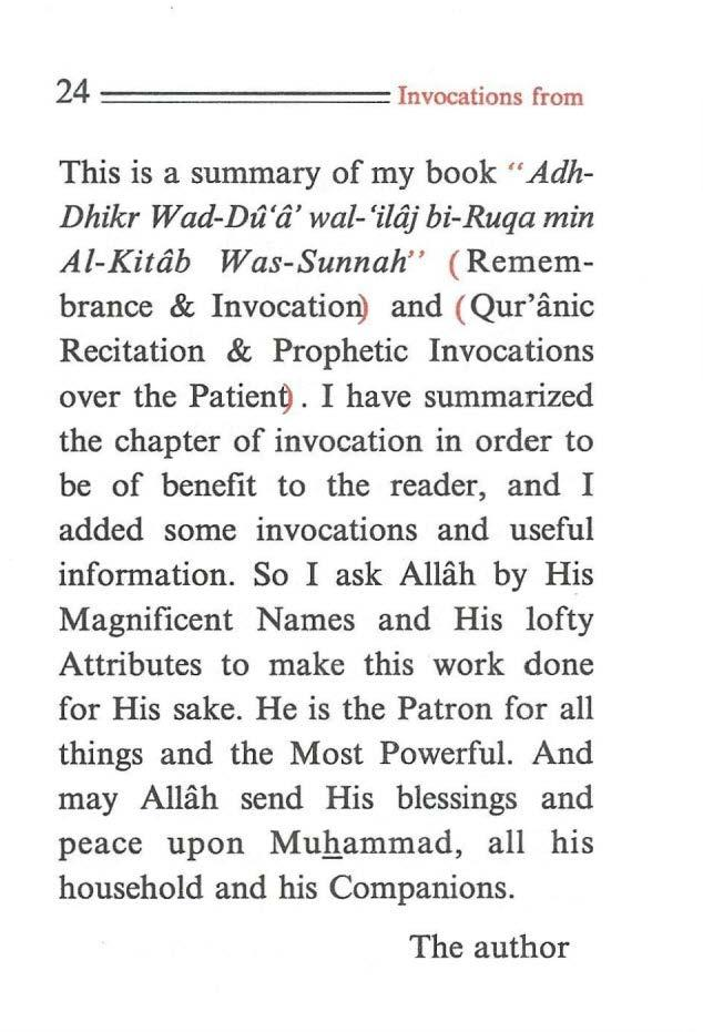 "24 ======== Invocations from This is a summary of my book "" Adh Dhikr Wad-Du'd' wal- 'i/dj bi-ruqa min Al-Kitdb Was-Sunnah"" ( Remembrance & Invocatio~ and (Qur'anic Recitation & Prophetic Invocations"