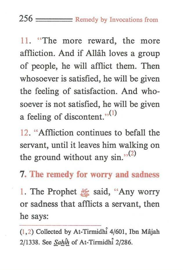 "256 ==== Remedy by Invocations from 11. "" The more reward, the more affliction. And if Allah loves a group of people, he will afflict them."