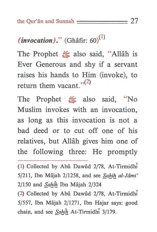 "the Qur'an and Sunnah ======= 27 (invocation)."" (Ghafir: 6oP ) The Prophet ~ also said, ""Allah is Ever Generous and shy if a servant raises his hands to Him (invoke), to return them vacant."