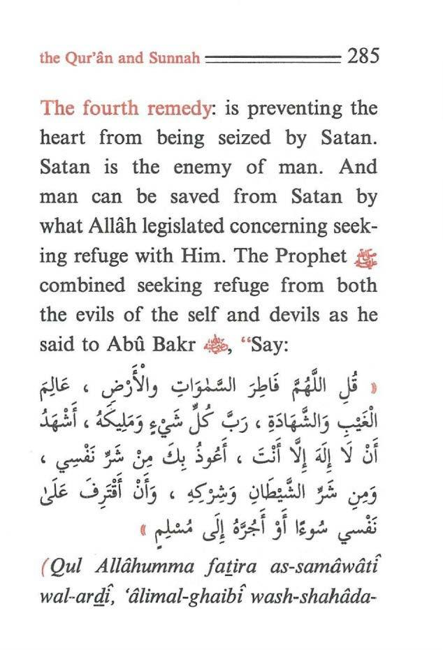 the Qur'an and Sunnah ====== 285 The fourth remedy: is preventing the heart from being seized by Satan. Satan is the enemy of man.