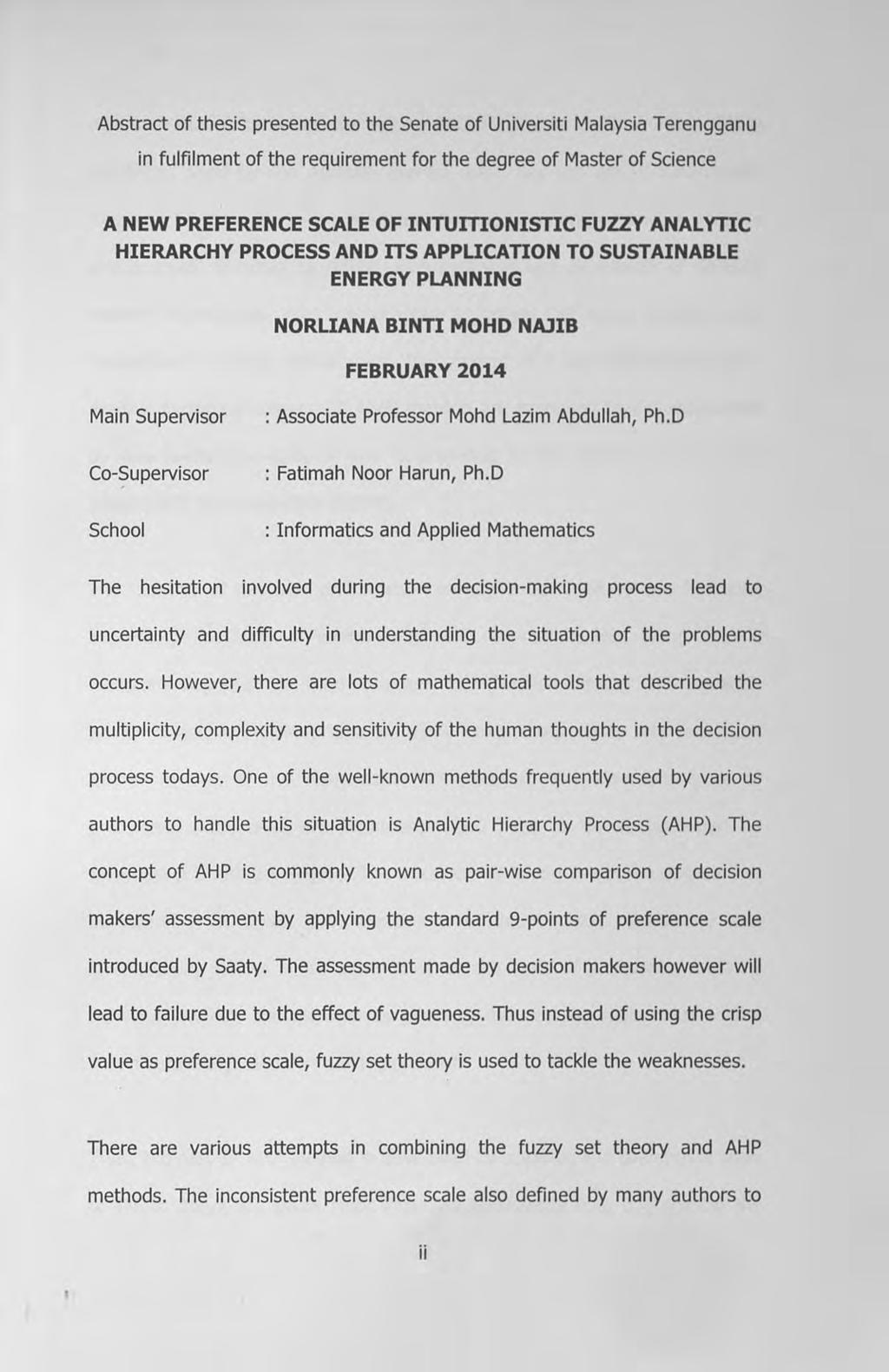 Abstract of thesis presented to the Senate of Universiti Malaysia Terengganu in fulfilment of the requirement for the degree of Master of Science A NEW PREFERENCE SCALE OF INTUIDONISTIC FUZZY
