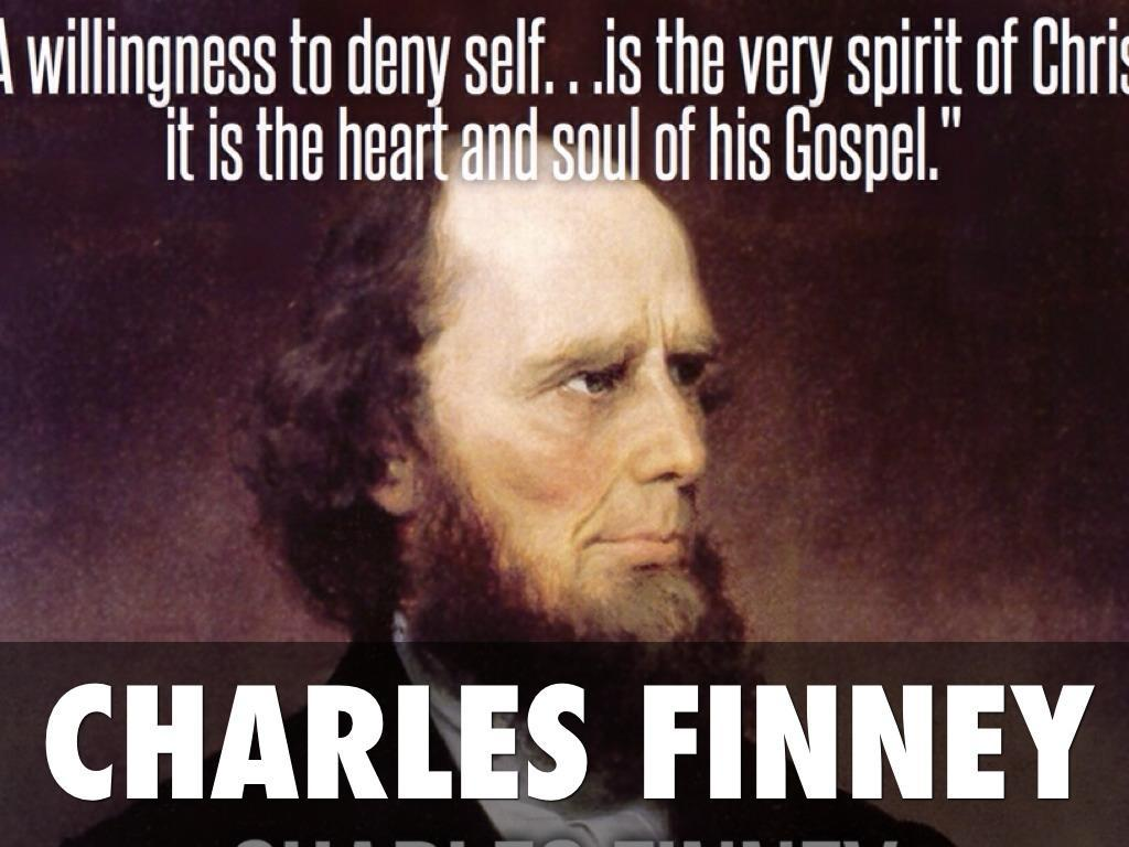 Charles Finney & rejected predestination Anyone