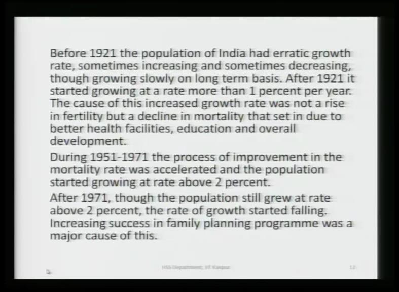 Till 1921, population was stationary. And, this is all that I have already said. (Refer Slide Time: 34:37) Now, before 1921, the population had erratic growth.