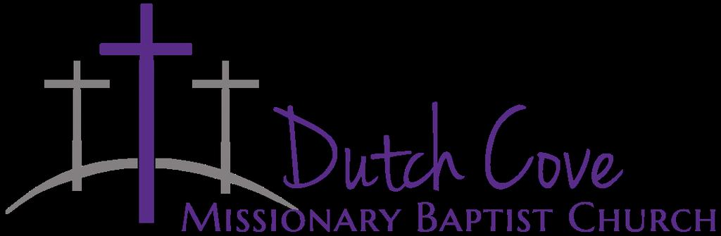 Statement of Faith The Baptist Faith & Message 2000 as adopted by the Southern Baptist Convention and Dutch Cove Missionary Baptist Church as an autonomous, cooperating body of believers. I.