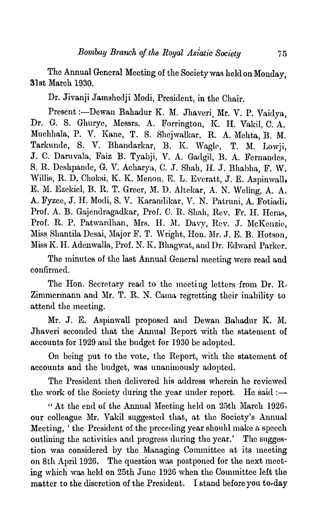 Bcnnbay Brancl~ of lluj Royal Asiatic Society 7 5 The Annual General Meeting of the Society was held on Monday, 31st March 1930. Dr. Jiva.nji Jamshedj i Modi, President, in the Clmir.