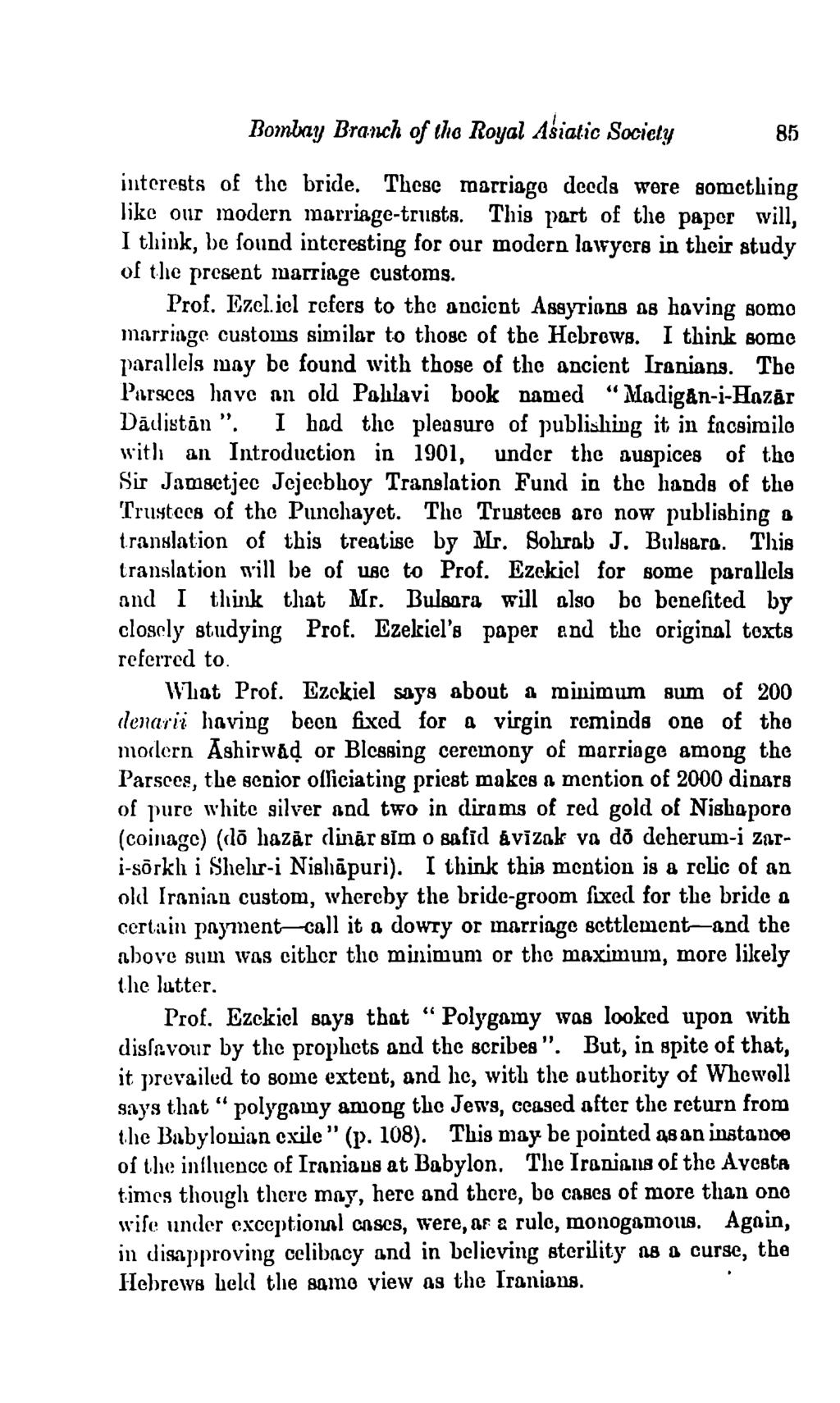 Bombay Bmnch of tl10 Royal A~iatic Society 85 interests of the bride. These marriage deeds were something like our modern marriage-trusts. This part of the pa.