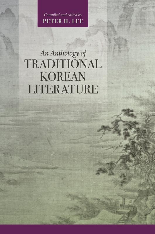 NEW RELEASES An Anthology of Traditional Korean Literature COMPILED AND EDITED BY PETER H.