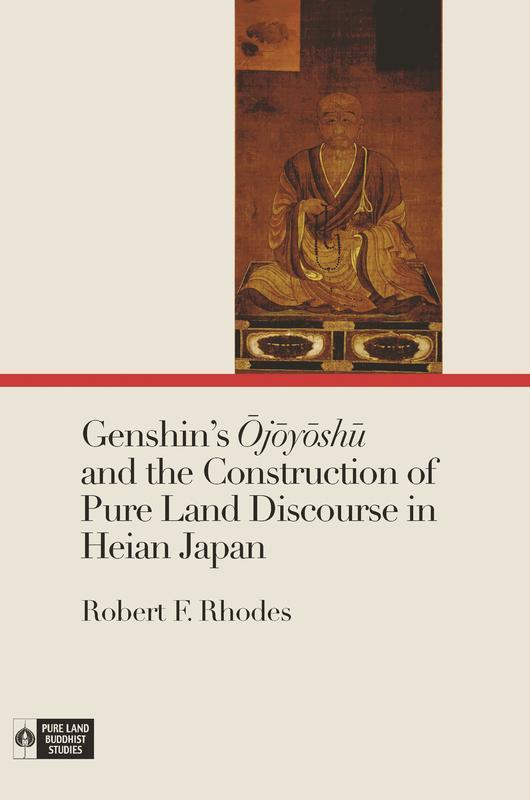 NEW RELEASES Genshin s Ōjōyōshū and the Construction of Pure Land Discourse in Heian Japan ROBERT F. RHODES JUNE 2017 432 pages, 6 x 9 Hardback 9780824872489 $58.