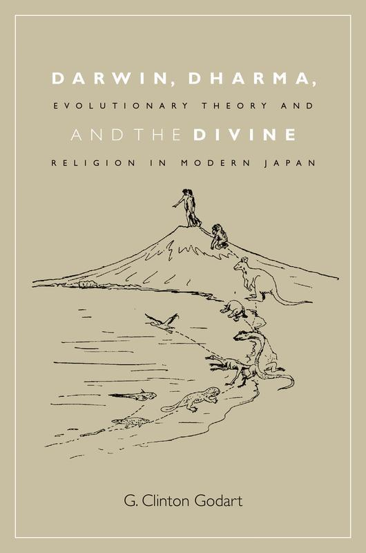 NEW RELEASES Darwin, Dharma, and the Divine Evolutionary Theory and Religion in Modern Japan G. CLINTON GODART G.