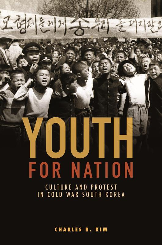NEW RELEASES Youth for Nation Culture and Protest in Cold War South Korea CHARLES R. KIM JUNE 2017 304 pages, 6 x 9, 7 b&w illustrations, 1 map Hardback 9780824855949 $60.