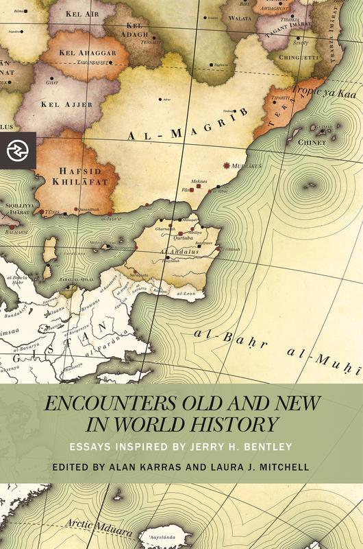 NEW RELEASES Encounters Old and New in World History Essays Inspired by Jerry H. Bentley EDITED BY ALAN KARRAS AND LAURA J.