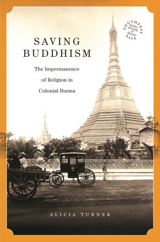 NEW IN PAPERBACK Saving Buddhism The Impermanence of Religion in Colonial Burma ALICIA TURNER Luminous Bliss A Religious History of Pure Land Literature in Tibet BY GEORGIOS T.