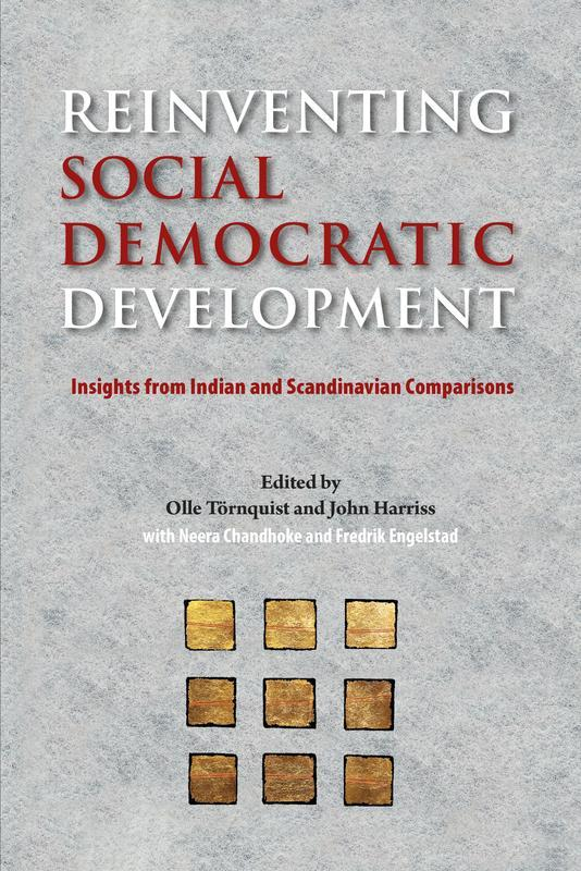 NIAS PRESS Reinventing Social Democratic Development Insights from Indian and Scandinavian Comparisons EDITED BY OLLE TÖRNQUIST AND JOHN HARRISS (WITH NEERA CHANDHOKE AND FREDRIK ENGELSTAD) The