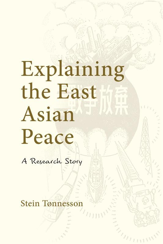 NIAS PRESS Explaining the East Asian Peace A Research Story STEIN TØNNESSON MAY 2017 256 pages, 6 x 9, 1 map, 1 b&w illustration Paperback 9788776942236 $23.00s Hardback 9788776942229 $67.