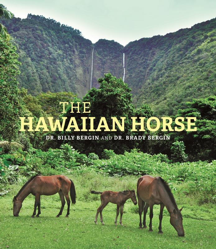 NEW RELEASES The Hawaiian Horse DR. BILLY BERGIN AND DR. BRADY BERGIN MARCH 2017 240 pages, 8 1/8 x 9 1/4, 16 color, 192 b&w illustrations Hardback 9780824837440 $42.00s Hawai i / History / Horses Dr.