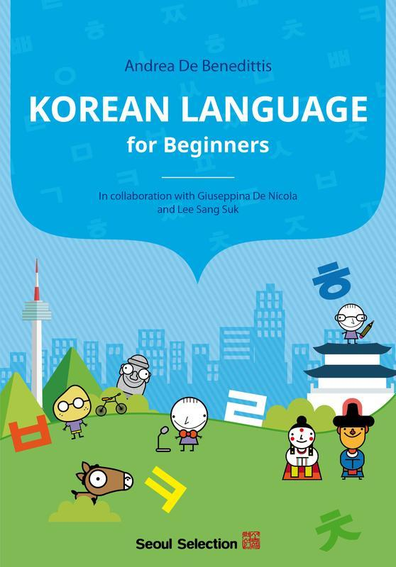 SEOUL SELECTION Korean Language for Beginners ANDREA DE BENEDITTIS No Flower Blooms Without Wavering DO JONG-HWAN Death in Asia from India to Mongolia LEE PYUNG RAE ET AL This book is a complete