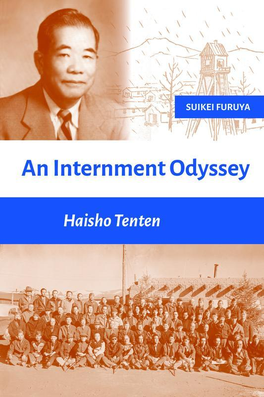 JAPANESE CULTURAL CENTER / NORTH BEACH WEST MAUI BENEFIT FUND An Internment Odyssey Haisho Tenten SUIKEI FURUYA From the icy plains of Montana to the blistering deserts of New Mexico, the World War