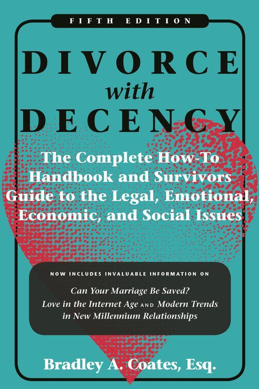 NEW RELEASES Divorce with Decency, 5th Edition The Complete How-To Handbook and Survivor s Guide to the Legal, Emotional, Economic, and Social Issues BRADLEY A.