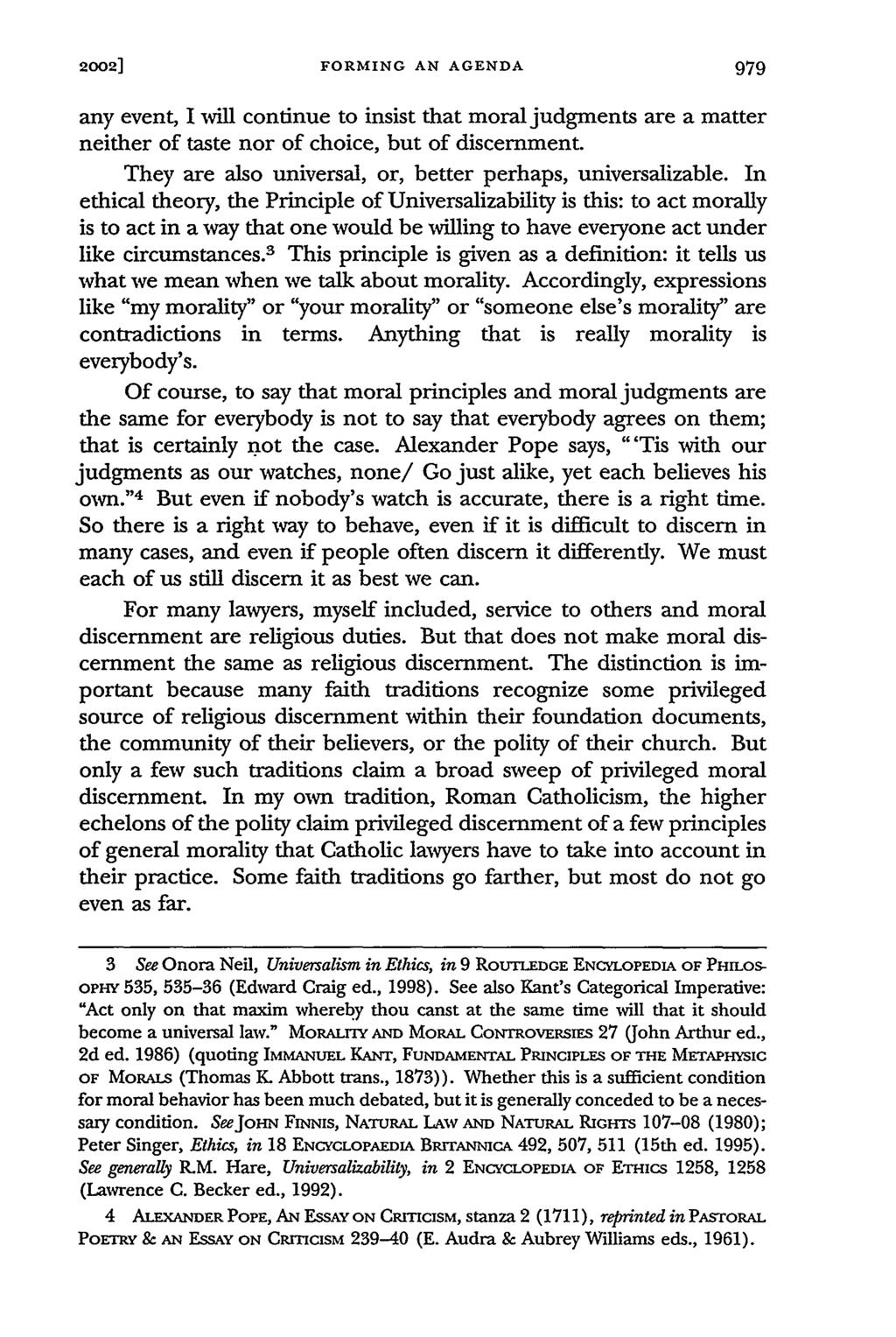 2002] FORMING AN AGENDA any event, I will continue to insist that moral judgments are a matter neither of taste nor of choice, but of discernment.