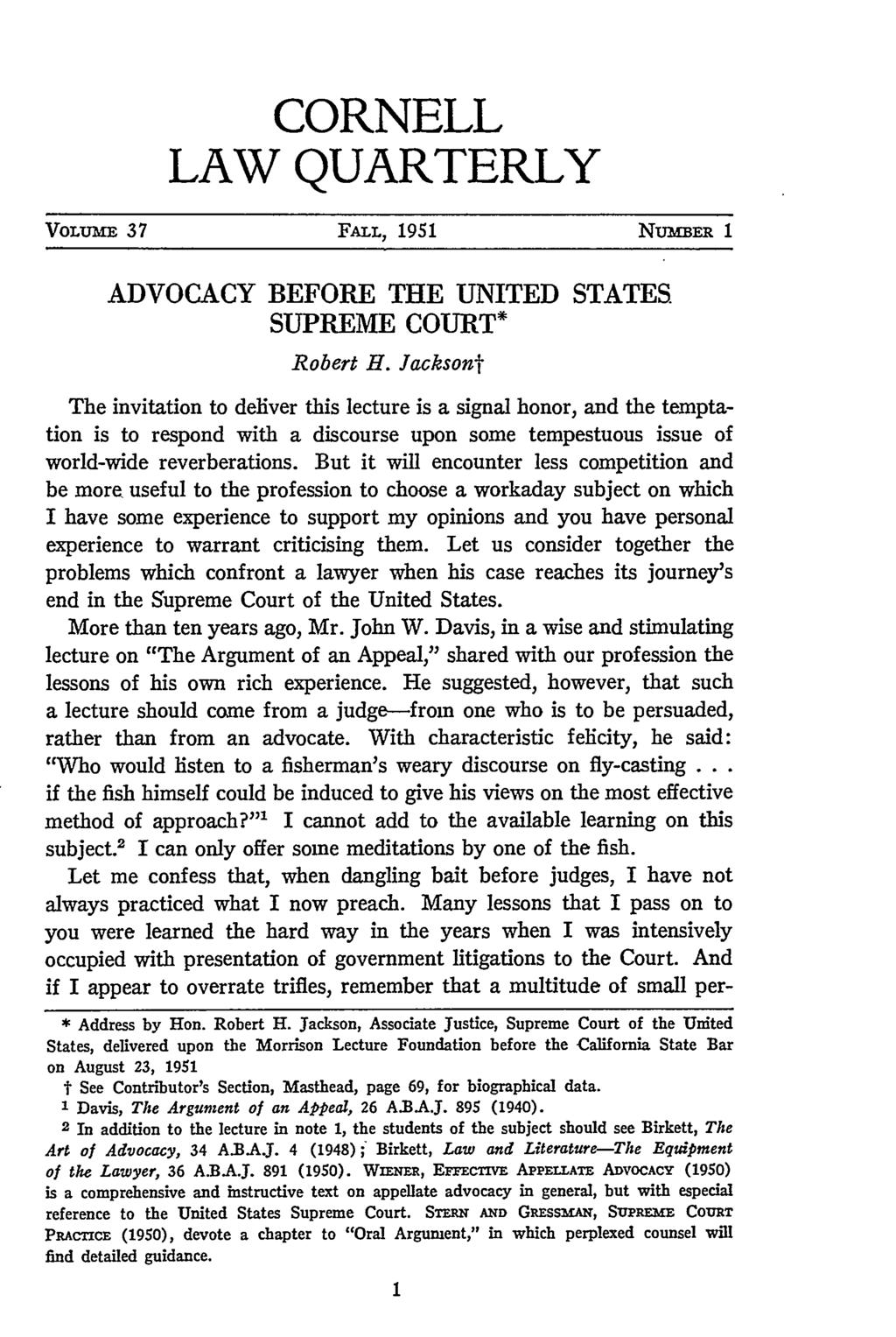 CORNELL LAW QUARTERLY VoLuM 37 FALL, 1951 NUMBER 1 ADVOCACY BEFORE THE UNITED STATES SUPREME COURT* Robert H.