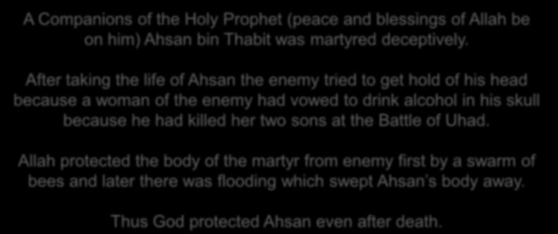 A Companions of the Holy Prophet (peace and blessings of Allah be on him) Ahsan bin Thabit was martyred deceptively.