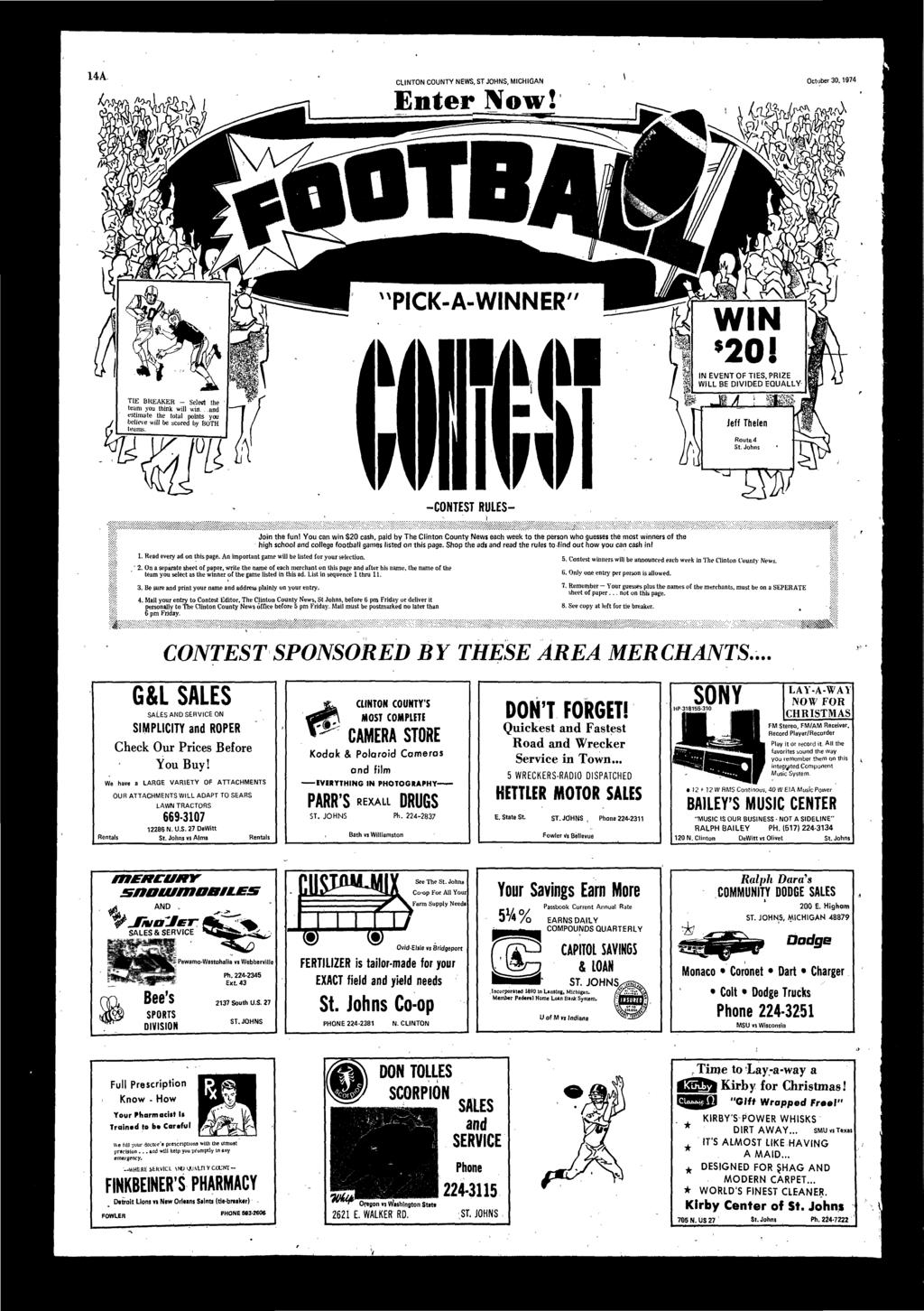 -CONTEST RULES- Join the fun! You cn win $20 csh, pid by The Clinton County News ech week to the person who guesses the most winners of the high school college footbll gmes listed on this pge.