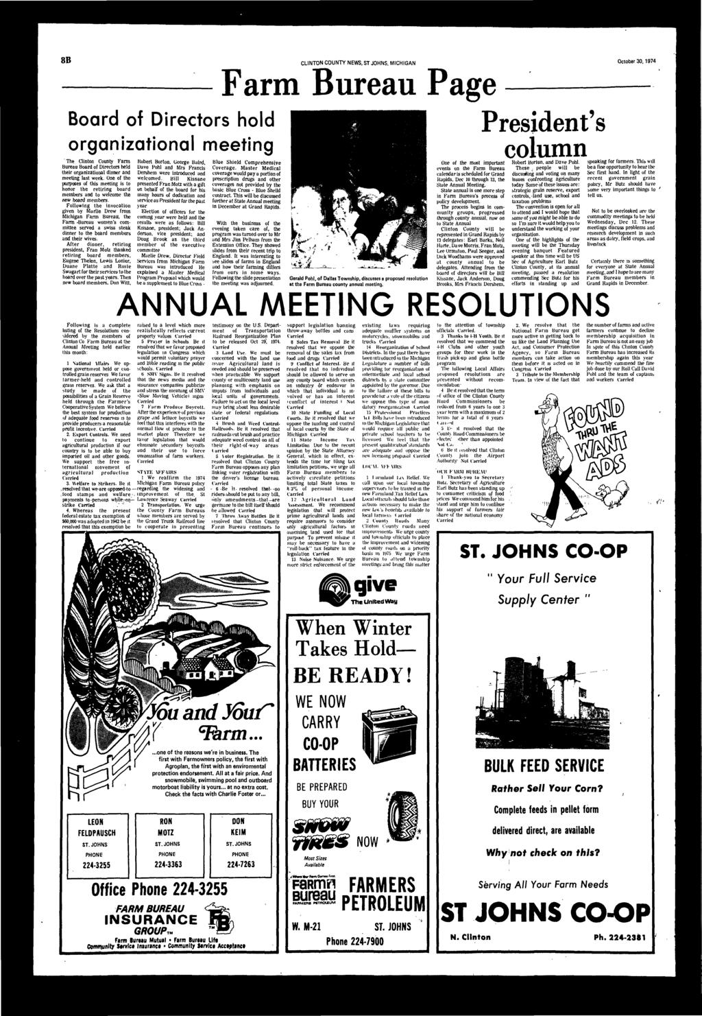 8B CLINTON COUNTY NEWS, ST JOHNS, MICHIGAN October 30,1974 Frm Bureu Pge Bord of irectors hold orgniztionl meeting The Clinton County Frm Bureu Bord of irectors held their orgniztionl dinner meeting
