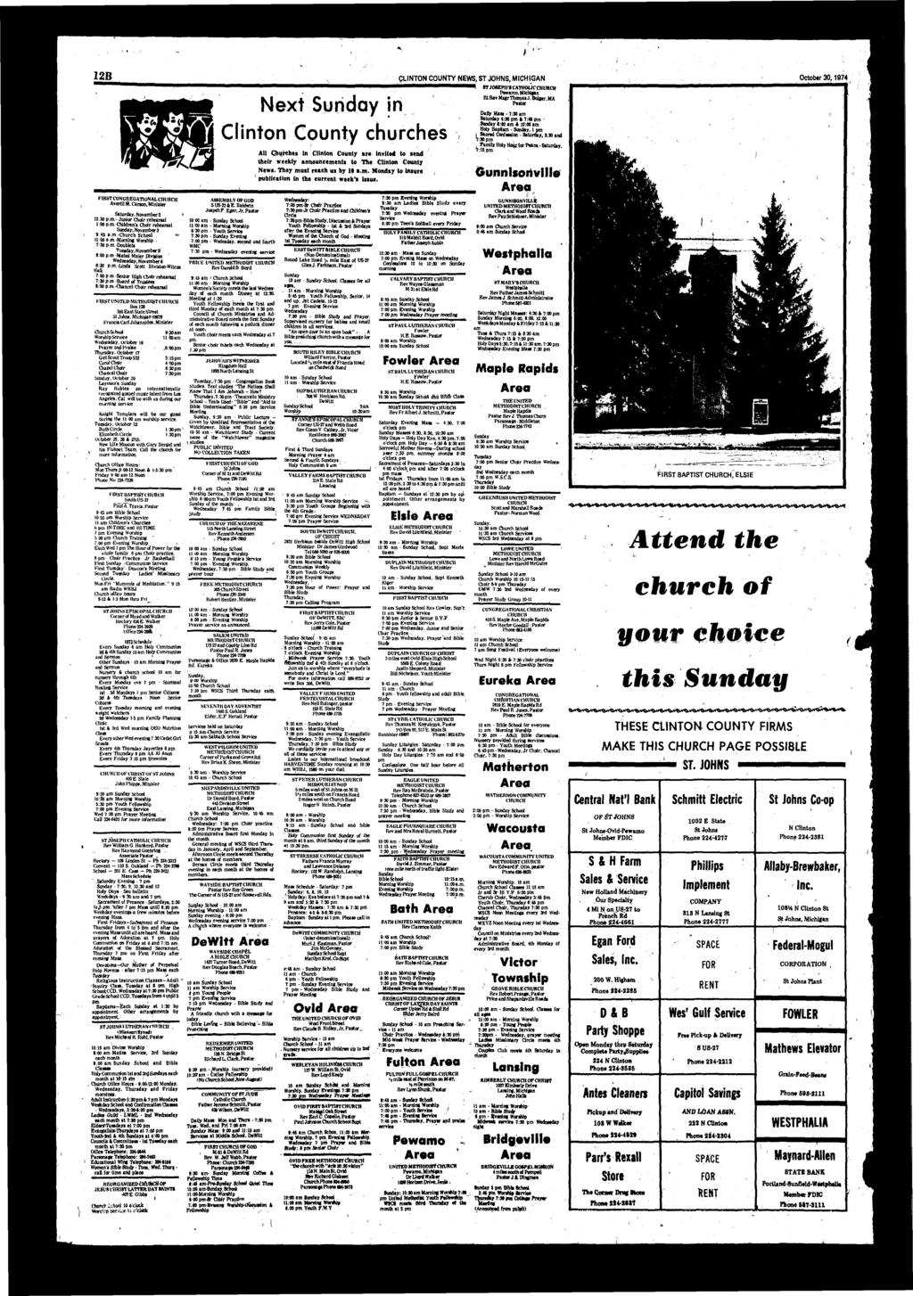12B CLINTON COUNTY NEWS, ST JOHNS, MICHIGAN October 30,1974 FIRST CONGREGATIONAL CHURCH AveHl)M.C4rsen,MlnIs.t*r Sturdy. November 2» 12:30 p.m.- Junior Chdr rehersl 100pm.