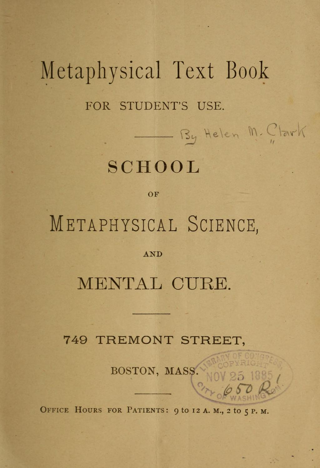 Metaphysical Text Book FOR STUDENT'S USE. SCHOOL OF Metaphysical Science, AND MENTAL CURE.