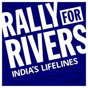 Rally for Rivers This rally aimed at to save the dying rivers of India. Rally for Rivers campaign was launched to create awareness on protecting rivers.