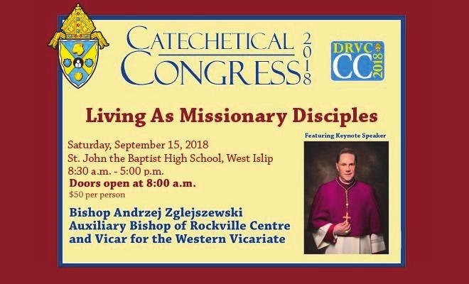Page 17 Our Lady of Lourdes Parish JULY 29, 2018 We are happy to announce that registration for the Catechetical Congress is now OPEN. The cost is $40.00 per person until July 15, and $50.