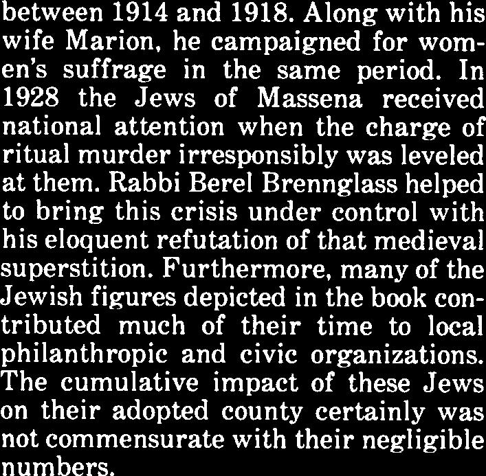 The cumulative impact of these Jews on their adopted county certainly was not commensurate with their negligible numbers.