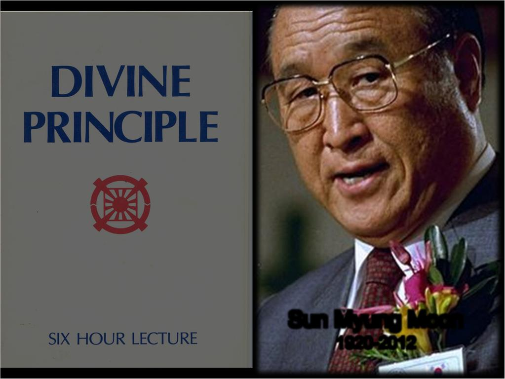 "Sun Myung Moon 1920-2012 ""The Divine Principle contains the words of a new revelation given through the Reverend Sun"
