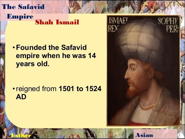 Are you wondering how the Safavids gain and expand their land until 1524? In 1501, a Safavid leader by the name of Esma il (Is-ma-il) took land from Persia and took the place of shad.
