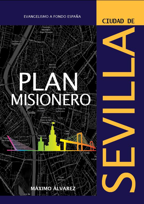 3.- Missiological Plan of the city of Seville We have to focus on the neighborhoods as a strategy. Inside the cities there are islands, population groups not yet evangelized.