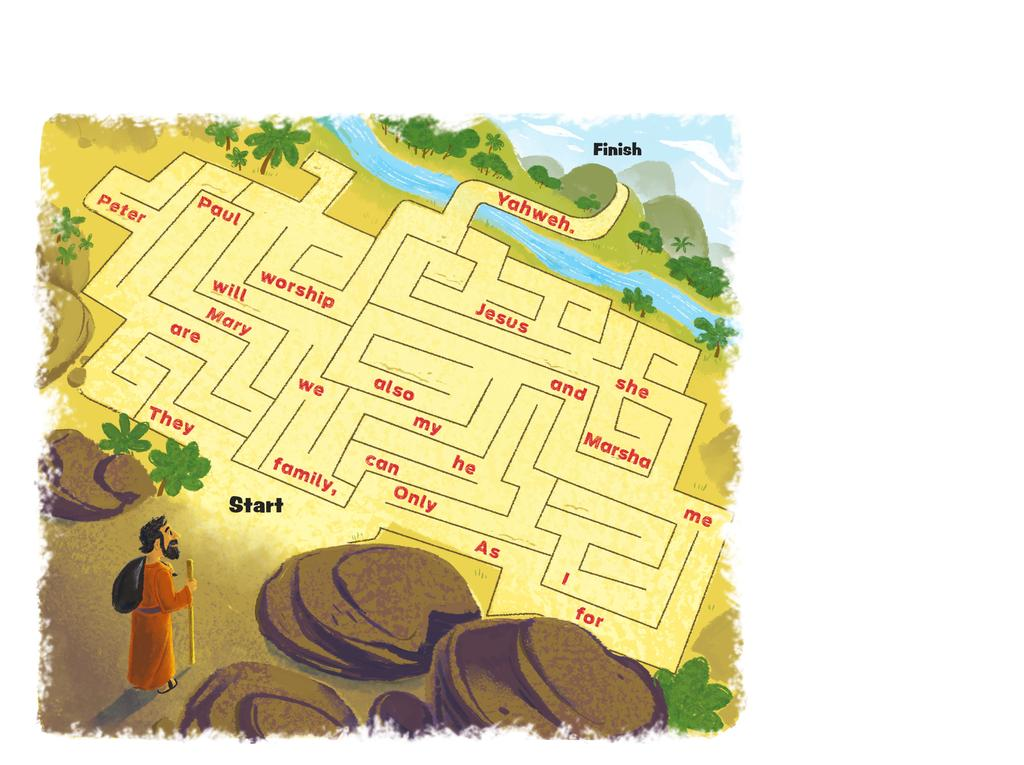 Promised Land Maze INSTRUCTIONS: Find your way through the maze. The words you cross will make up a sentence from today s story.