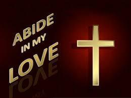 If you keep My commandments, you will abide in My love, just as I have kept My Father s