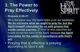 8) We need to be led and directed by the Holy Spirit in our prayers This is a great key to seeing our prayers being in line with God s will for our life and the Word of God God will often put on