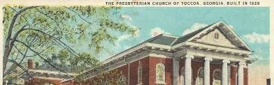 Our Building: Toccoa Presbyterian Church has a long heritage dating back 143 years.