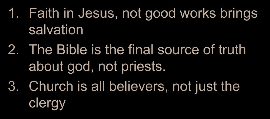 Lutheranism 1. Faith in Jesus, not good works brings salvation 2.