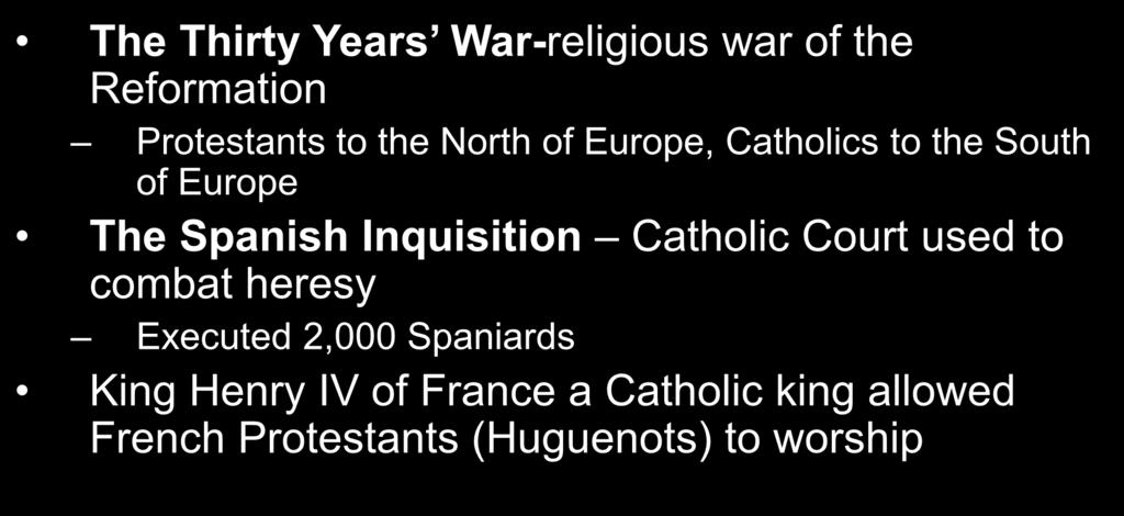 More Counter Reformation The Thirty Years War-religious war of the Reformation The Spanish Inquisition Catholic Court used to combat heresy Protestants to the