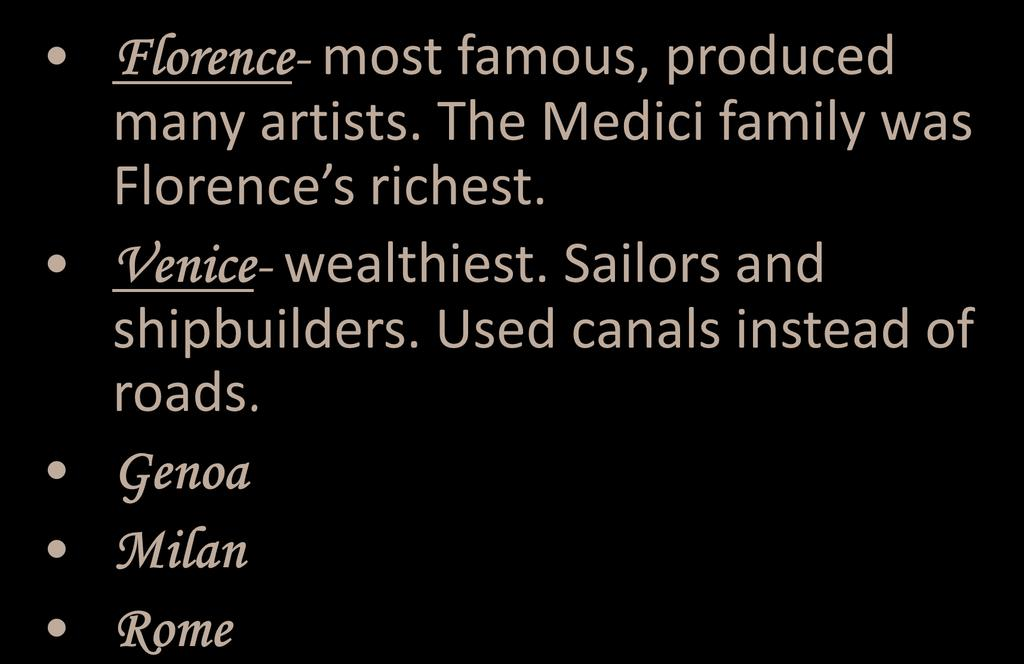 The Medici family was Florence s richest.