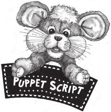 Closing n Where s My Bible? SUPPLIES: none Bring out Whiskers the Mouse, and go through the following puppet script. When you finish the script, put Whiskers away and out of sight.