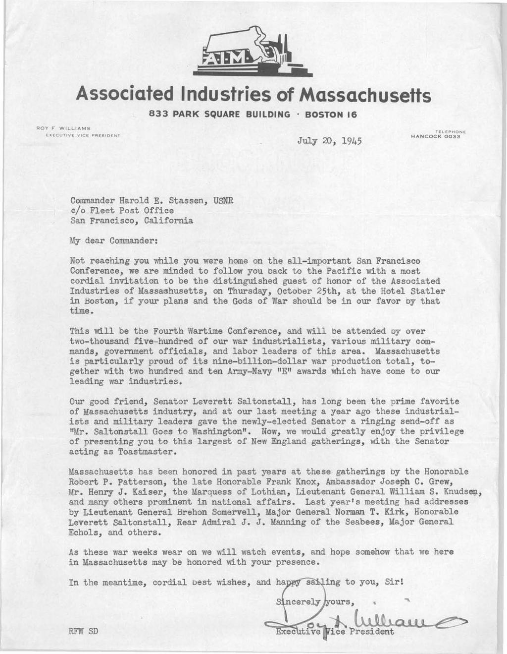 Associated Industries of Massachusetts 833 PARK SQUARE BUILDING. BOSTON 16 ROY F WILLIAMS EXECUTIVE VICE PRESIDENT July 20, 1945 TELEPHONE HANCOCK 0033 Commander Harold E.