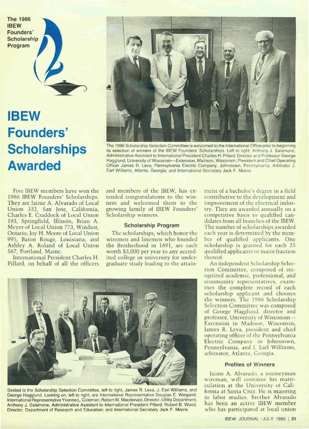 The 1986 IBEW Founders' Scholarship Program IBEW Founders' Scholarships Awarded The 1986 Scholarship Selection Committee IS welcomed to the Intemational ()tf1ce prior to beginning Its selection 01