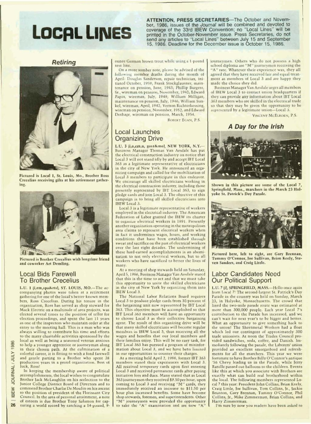 "LOCRL LII\IES ATTENTION, PRESS SECRETARIES-The October and Novem ber, 1986, Issues of the Journal will be combined and devoted to coverage of the 33rd fsew Convention; no ""Local Unes"" wtlt be printed"