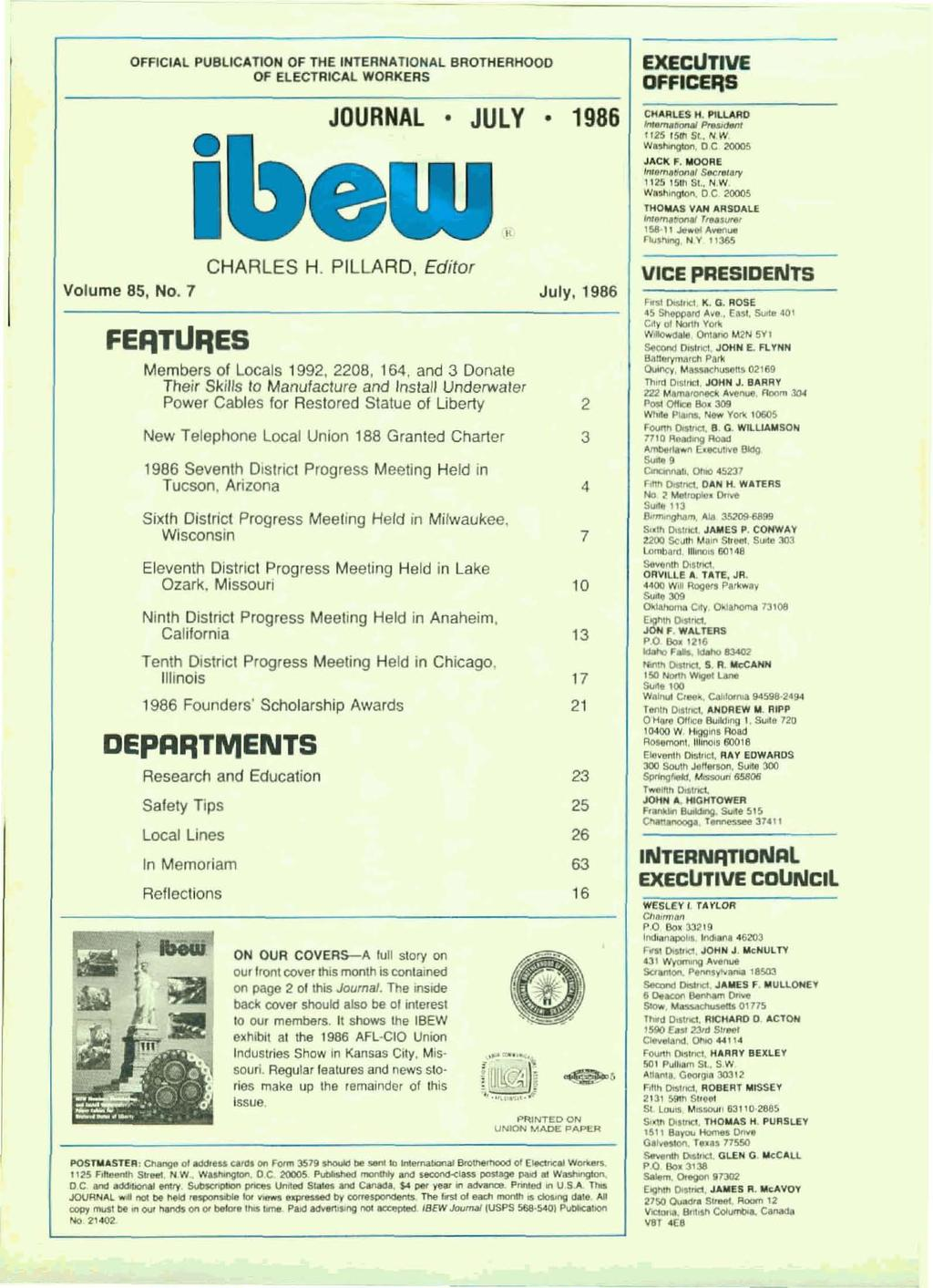 OFFICIAL PUBLICATION OF THE INTERNATIONAL BROTHERHOOD OF ELECTRICAL WORKERS I JOURNAL JULY 1986 CHARLES H. PILLARD, Editor Volume 85, No. 7 July, 1986 FEFlTLlFIES Members of Locals 1992, 2208.