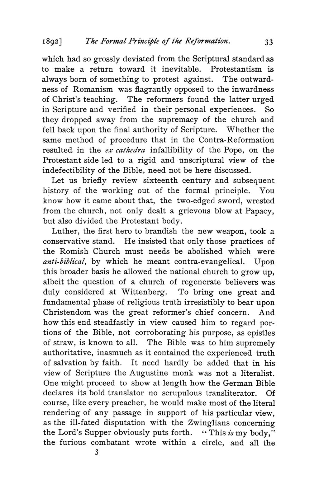 1892] The Formal Principle of the Reformation. 33 which had so grossly deviated from the Scriptural standard as to make a return toward it inevitable.