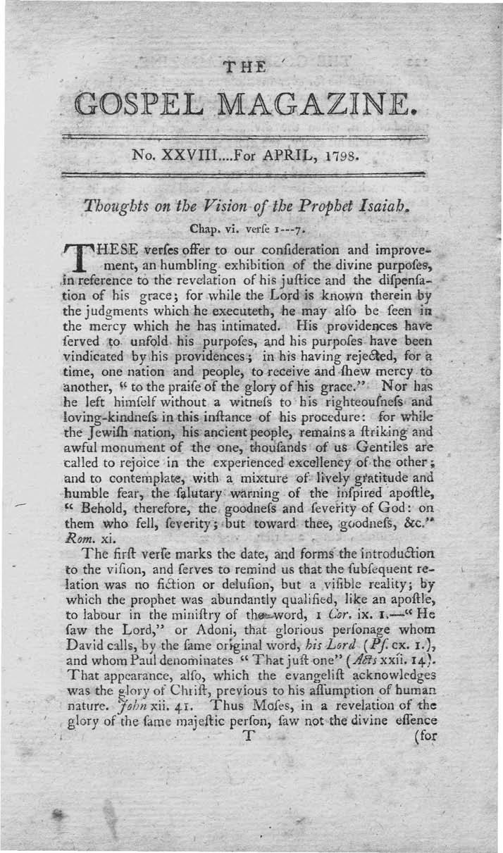 THE GOSPEL.MA.GAZINE. No. XXVIII...For APRIL, 1798. Tbougbts on the Vision,of the Prophet J.saiah. Chap. vi. ver[e 1---7. HES.E :ver{es offer to our confideration and improvement, an humbling.