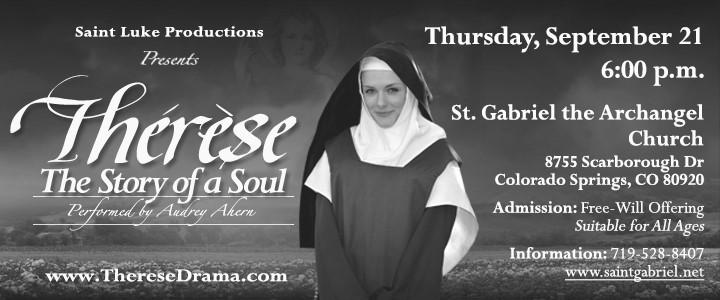 Therese: The Story of a Soul Thérèse: The Story of a Soul, the moving, live production performed by actress Audrey Ahern and directed by Patti Defilippis of